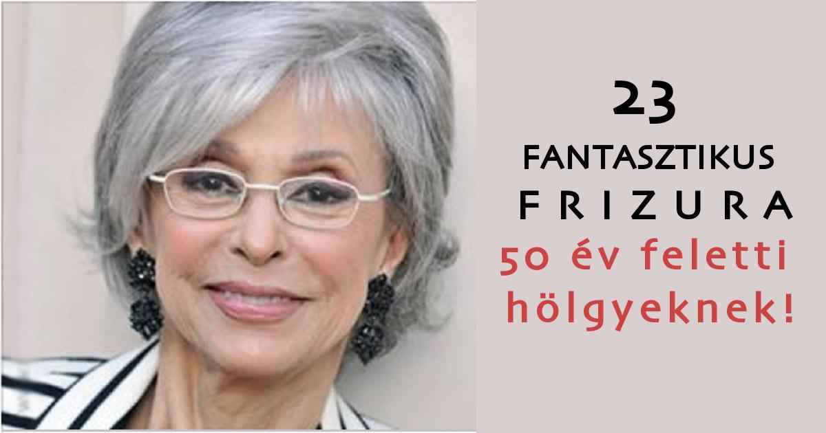 Frizurák 50 év feletti hölgyeknek, amelyek megfiatalítanak..